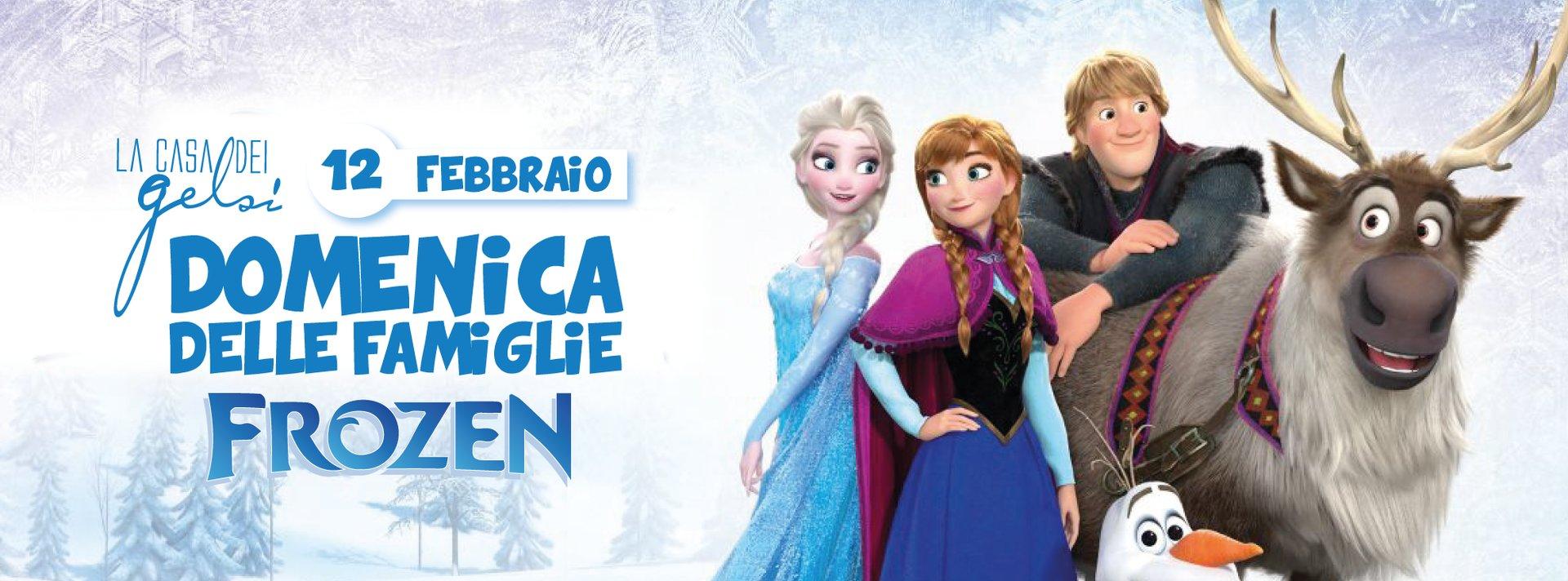 Frozen - Domenica delle famiglie alla Casa dei Gel