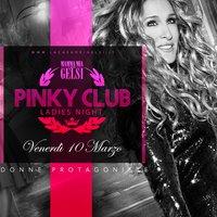 Pinky Club - Serata dedicata alle Donne - 10 marzo