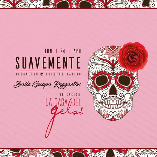 Suavemente - evento reggaeton ai Gelsi - 24 aprile