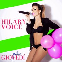 Giovedì Gelsi clubbing con Hilary Voice