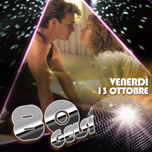 Dirty Dancing - Anni 80 ai Gelsi - 13 ottobre 2017