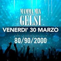 Mammamia Gelsi 30 marzo 2018