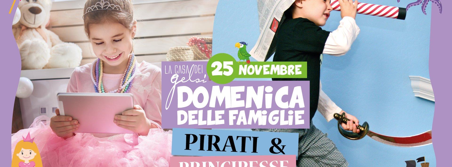 Pirati principesse domenica famiglie 25 novembre 2