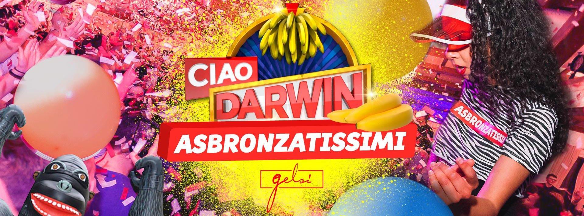 Asbronzatissimi Ciao Darwin