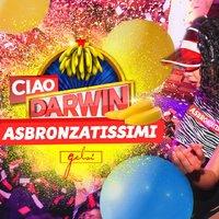 Ciao darwin - Asbronzatissimi