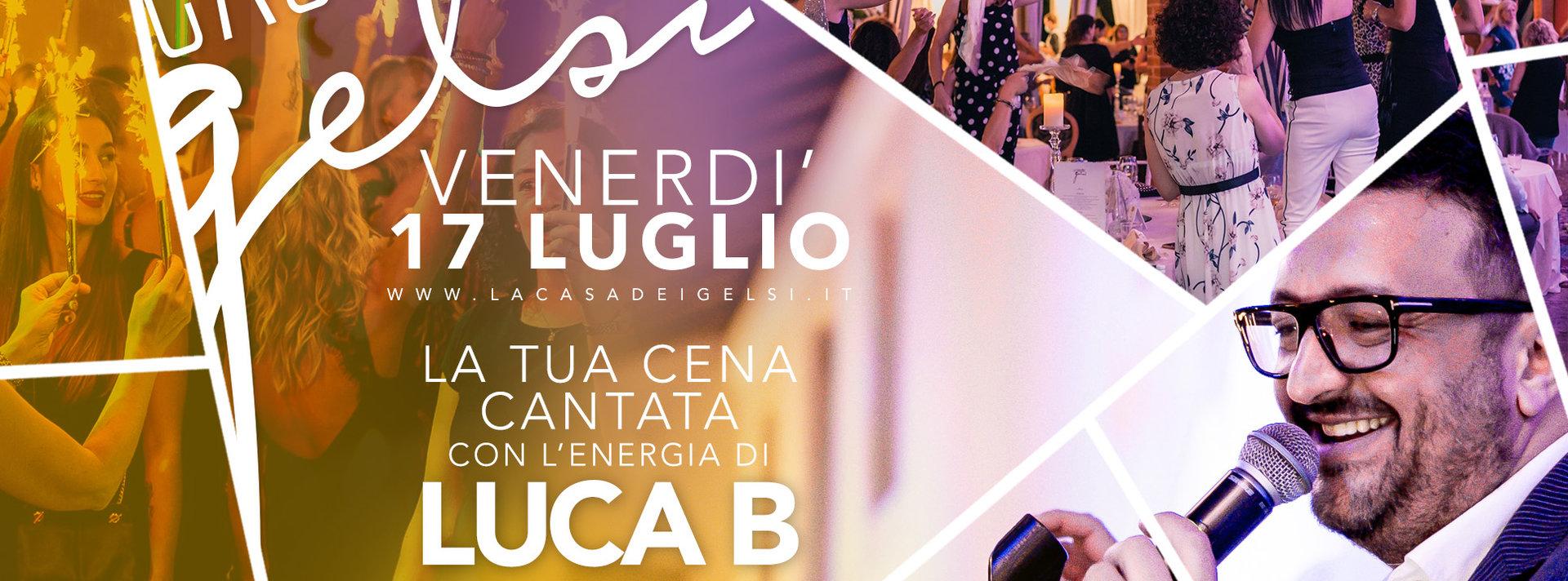 Cena cantata Luca B Gelsi - 17 luglio 2020
